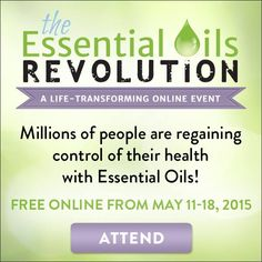The Essential Oils Revolutions | Free Online Event from May 11-18, 2015 | Take Control of your Health!