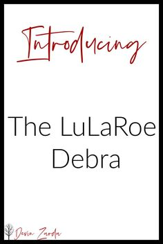 LuLaRoe Debra FitLuLaRoe Debra  The Debra is the newest top in LuLaRoe's line-up. It gives me all of the  peasant vibes, but with a modern twist! It features a tie at the neckline, 3/4 length sleeves with elastic cuffs, and elastic and  shirring around the neckline.