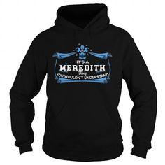 I Love MEREDITH MEREDITHYEAR MEREDITHBIRTHDAY MEREDITHHOODIE MEREDITHNAME MEREDITHHOODIES  TSHIRT FOR YOU Shirts & Tees