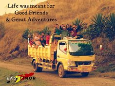 life was meant for good friends & great adventure #Timor-Leste www.visiteasttimor.com