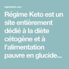Régime Keto est un site entièrement dédié à la diète cétogène et à l'alimentation pauvre en glucides et riche en lipides (High Fat Low Carb). Menu, Food, Menu Board Design