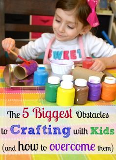 The 5 Biggest Obstacles to Crafting with Kids (with practical tips on how to overcome them) #parenting #ece #teachpreschool #weteach #homeschool #kidscrafts