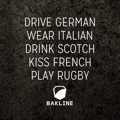 ....play rugby like the Welsh!