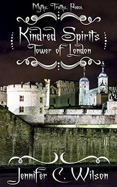 """""""Kindred Spirits: Tower Of London""""  ***  Jennifer C. Wilson  (2016)"""