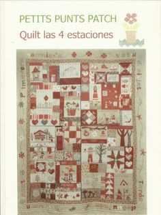 PETITS PUNTS PATCH - Laura alcañiz - Picasa Web Albums Sewing Magazines, Red And White Quilts, Applique Quilt Patterns, Patchwork Blanket, Country Quilts, House Quilts, Crochet Magazine, Book Quilt, Patch Quilt
