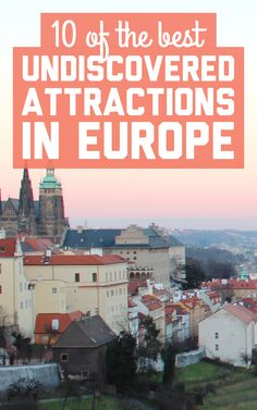 10 of the best undiscovered attractions in Europe! / A Globe Well Travelled