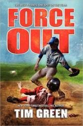 Force Out, by Tim Green, Ages 9 to 13 In New York Times bestselling author Tim Green's baseball novel, when two friends compete, one of them will be forced out. In this tense, action-packed story that takes an increasingly common dilemma in competitive sports to new heights, former NFL defensive end Tim Green perfectly captures the kids who will push themselves to the limit to compete—even if it means putting everything on the line.