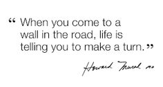 """""""When you come to a wall in the road, life is telling you to make a turn."""" - Dr. Howard Murad #quotes #inspiration"""