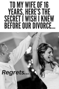 My Wife of 16 Years, Here's the Secret I Wish I Knew Before Our Divorce Really good marriage advice for both husband and wife!Really good marriage advice for both husband and wife!