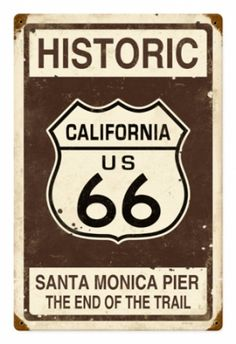 Route 66 Santa Monica Pier, the End of the Road Sign - vintage Los Angeles