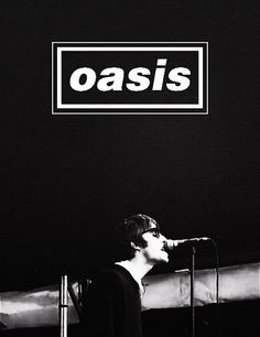 "Oasis ""Maybe I will never be, all the things that I want to be, But now is not the time to cry, now's the time to find out why"""