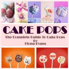 Cake Pops: 50 Delicious Cake Pop Recipes for Mini Tasty Treats. *Bonus Free Cake Pop Tips & Tricks* (Kindle Edition)
