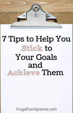 Sticking with your goals or new year's resolutions can be tough. You start out strong and then interest fades or you don't make the progress you would like and soon those goals that were so important are just a distant memory. Don't let that happen this year. Use these 7 tips to help you stick to your goals and achieve them. I know #7 was the key for me this past year, which one will help you the most?