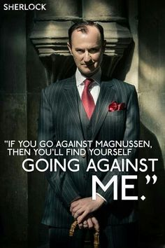 Mycroft Holmes. I wish I could look evil like this, I've tried.