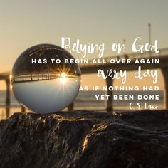 """Relying on God has to begin all over again every day as if nothing had yet been…"