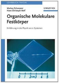 Organische Molekulare FestkÃrper: EinfÃhrung in die Physik von pi-Systemen (German Edition)