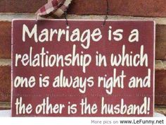 Mrs Always Right! Cute Girlfriend Quotes, Wife Quotes, Husband Quotes, Karma Quotes, Soul Quotes, People Quotes, Funny Marriage Jokes, Marriage Humor, Quotes Marriage