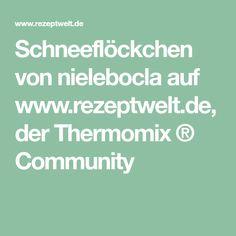 Schneeflöckchen von nielebocla auf www.rezeptwelt.de, der Thermomix ® Community