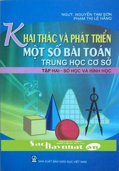 """""""Khai thác và phát triển một số bài toán THCS Tập 2 """" : một trong cuốn sách hay nhất của Nguyễn Tam"""