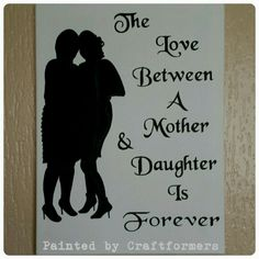 Personalised Canvas - silhouette picture and quote! 'The love between a mother & daughter is forever'