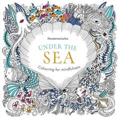 Under the Sea (Colouring for Mindfulness): Mesdemoiselles, Aurelie Castex, Claire Laude: 9780600633037: Amazon.com: Books