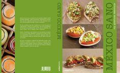 México sano: http://www.melodijolola.com/gourmet/mexico-sano-libro-de-cocina-de-pia-quintana
