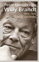 Medienhaus: Peter Merseburger -  Willy Brandt: 1913-1992 - Vis...