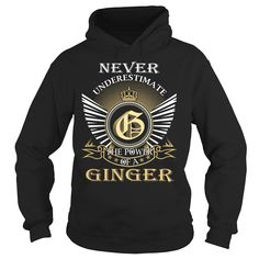 Never Underestimate The Power of a #GINGER - Last Name, Surname T-Shirt, Order HERE ==> https://www.sunfrog.com/Names/97284226-101896432.html?8273, Please tag & share with your friends who would love it, #redhead humour lol, ginger bread, ginger lynn #cats, #architecture, #art  redheads lingerie, redheads hottest, redheads witch  #animals #goat #sheep #dogs #cats #elephant #turtle #pets