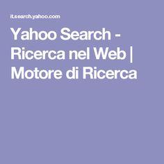 Yahoo Search - Ricerca nel Web | Motore di Ricerca