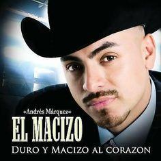 """Andres Marquez """"El Macizo"""" – Duro Y Macizo Al Corazon"""