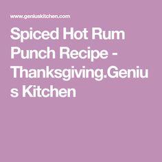Spiced Hot Rum Punch Recipe - Thanksgiving.Genius Kitchen