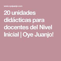 20 unidades didácticas para docentes del Nivel Inicial | Oye Juanjo!