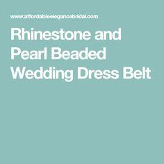 Rhinestone and Pearl Beaded Wedding Dress Belt