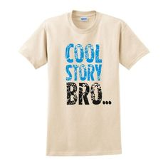 Cool Story Bro Funny T-shirt Jersey Shore College Humor Urban Slang Small Natural