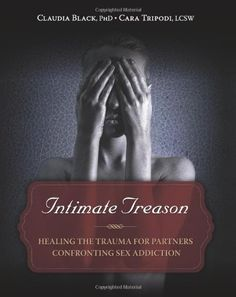 Intimate Treason: Healing the Trauma for Partners Confronting Sex Addiction by Claudia Black http://www.amazon.com/dp/1936290936/ref=cm_sw_r_pi_dp_Syy5tb0HE93AM