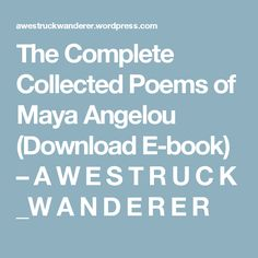 The Complete Collected Poems of Maya Angelou (Download E-book) – A W E S T R U C K _W A N D E R E R