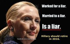 Hillary: worked for a liar. Married to a liar. IS a liar