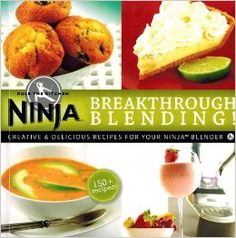 Breakthrough Blending: Creative Delicious Recipes for Your Ninja Blender - Gift for Mom Ninja Smoothie Recipes, Ninja Blender Recipes, Ninja Recipes, Vitamix Recipes, Vitamix Blender, Ninja Mixer, Cookbook Recipes, Cooking Recipes, Healthy Recipes