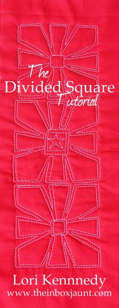 The Divided Square-A FREE Machine Quilting Tutorial