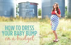 How to Dress Your Baby Bump - On a Budget!  Maternity Fashion Blog #maternity #fashionblog