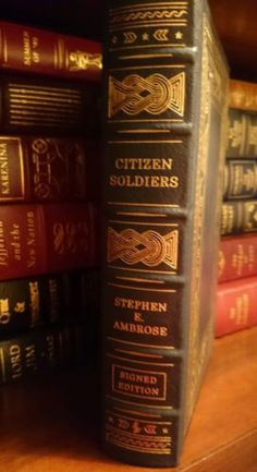 Easton Press Citizen Soldiers SIGNED Stephen Ambrose COA Leather Book Autograph