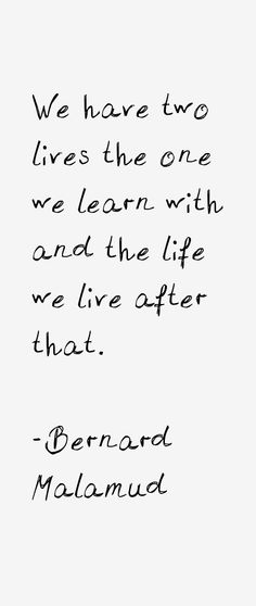 """""""We have two lives... the life we learn with and the life we live after that. Suffering is what brings us towards happiness."""" - Google Search"""