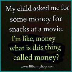 Money? What is thst?
