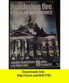 Ashes Of Democracy Reichstag Fire Ballantines John Pritchard ,   ,  , ASIN: B005CSJFYC , tutorials , pdf , ebook , torrent , downloads , rapidshare , filesonic , hotfile , megaupload , fileserve