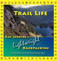 CORDEE LTD Brand: Author: Cost: (at the time of – Details) The post Trail Life: Ray Jardine's Lightweight Backpacking appeared first on BookCheapTravels.com.
