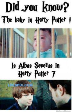 The Harry Potter baby in the first movie was played by the Saunders Triplets. The baby in the last movie is played by Toby Papworth. The kid who plays Albus Severus is played by Arthur Bowen. (And it is Harry Potter 8 not -_- *smh* Baby Harry Potter, Harry Potter Humor, Mundo Harry Potter, Harry Potter World, Funny Harry Potter Pics, Harry Potter Stories, Harry Potter Pictures, Hery Potter, Fans D'harry Potter