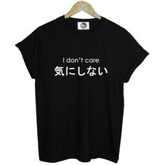 I don't care Japanese writing shirt // Etsy // https://www.etsy.com/listing/244916246/i-dont-care-t-shirt-womens-mens-boys