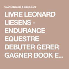 LIVRE LEONARD LIESENS - ENDURANCE EQUESTRE DEBUTER GERER GAGNER BOOK ENDURANCE RIDING
