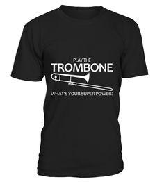 TROMBONE SUPER POWER Funny Funny T-shirt, Best Funny T-shirt