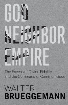 God, Neighbor, Empire: The Excess of Divine Fidelity and the Command of Common Good, http://www.amazon.com/dp/1481305425/ref=cm_sw_r_pi_awdm_x_QpYgybT155PAN